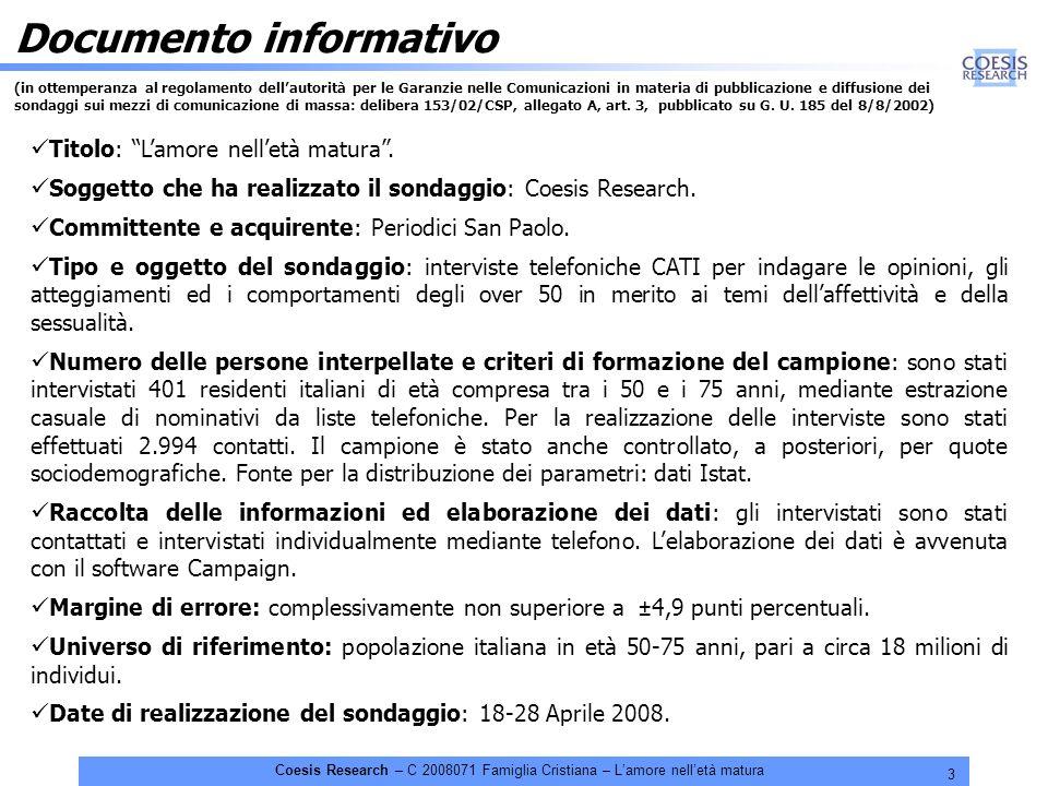 3 Coesis Research – C 2008071 Famiglia Cristiana – Lamore nelletà matura Documento informativo (in ottemperanza al regolamento dellautorità per le Gar