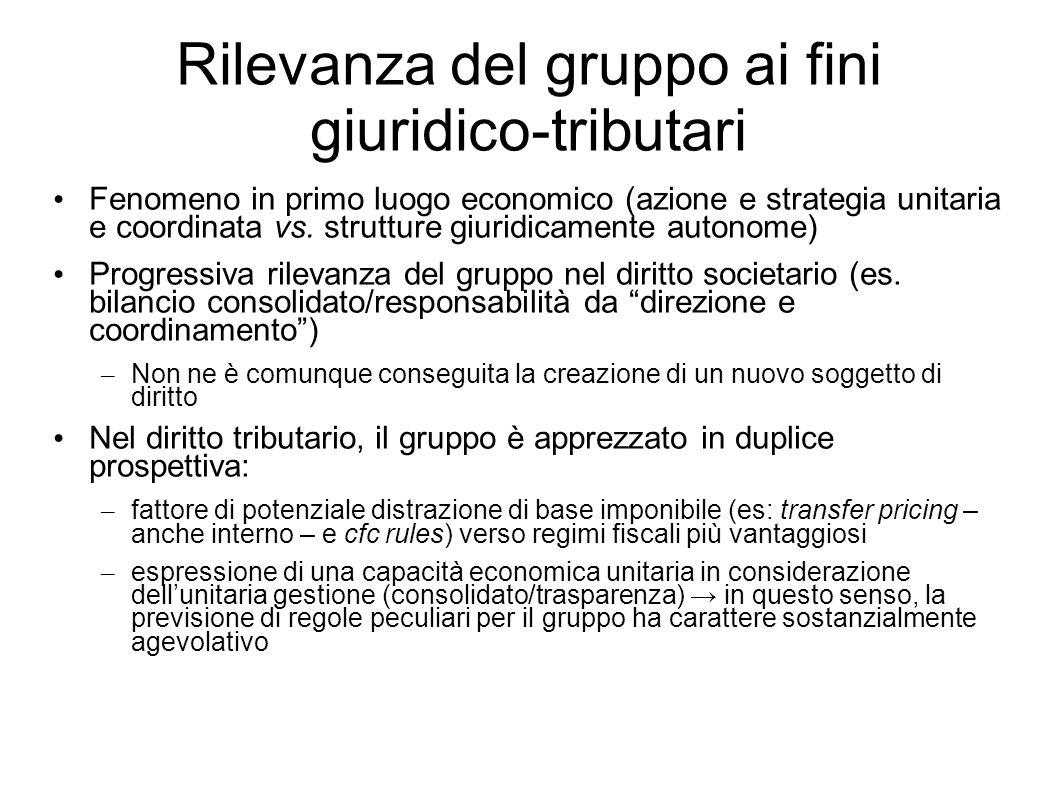 Rilevanza del gruppo ai fini giuridico-tributari Fenomeno in primo luogo economico (azione e strategia unitaria e coordinata vs. strutture giuridicame