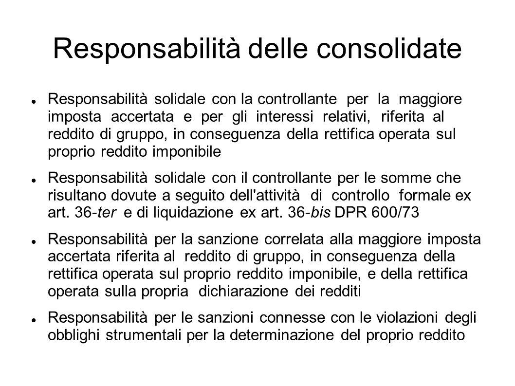 Responsabilità delle consolidate Responsabilità solidale con la controllante per la maggiore imposta accertata e per gli interessi relativi, riferita