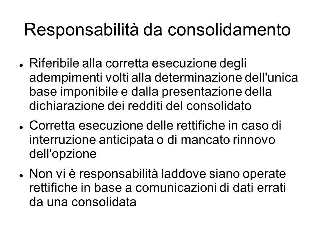 Responsabilità da consolidamento Riferibile alla corretta esecuzione degli adempimenti volti alla determinazione dell'unica base imponibile e dalla pr