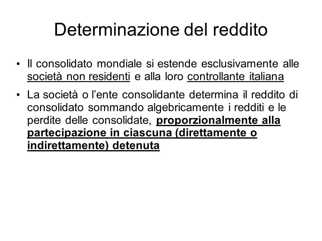 Determinazione del reddito Il consolidato mondiale si estende esclusivamente alle società non residenti e alla loro controllante italiana La società o