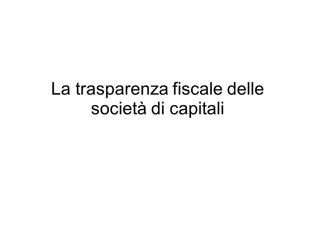 La trasparenza fiscale delle società di capitali