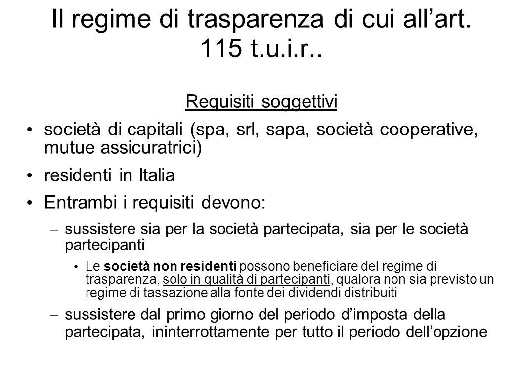 Il regime di trasparenza di cui allart. 115 t.u.i.r.. Requisiti soggettivi società di capitali (spa, srl, sapa, società cooperative, mutue assicuratri