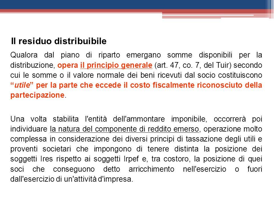 Qualora dal piano di riparto emergano somme disponibili per la distribuzione, opera il principio generale (art. 47, co. 7, del Tuir) secondo cui le so