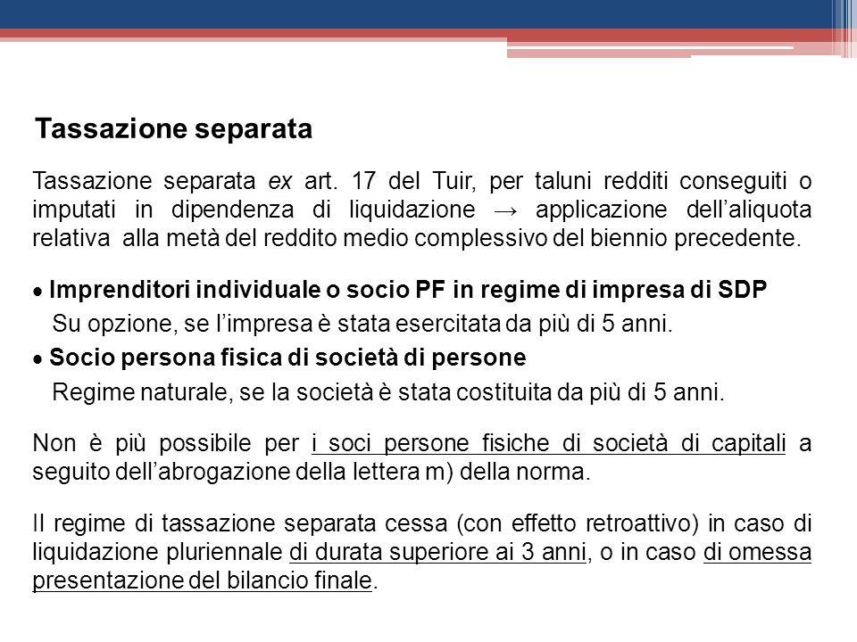 Tassazione separata ex art. 17 del Tuir, per taluni redditi conseguiti o imputati in dipendenza di liquidazione applicazione dellaliquota relativa all