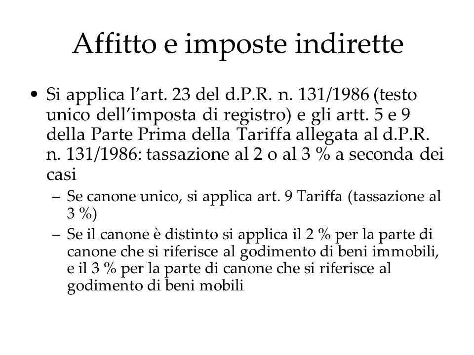 Affitto e imposte indirette Si applica lart. 23 del d.P.R. n. 131/1986 (testo unico dellimposta di registro) e gli artt. 5 e 9 della Parte Prima della