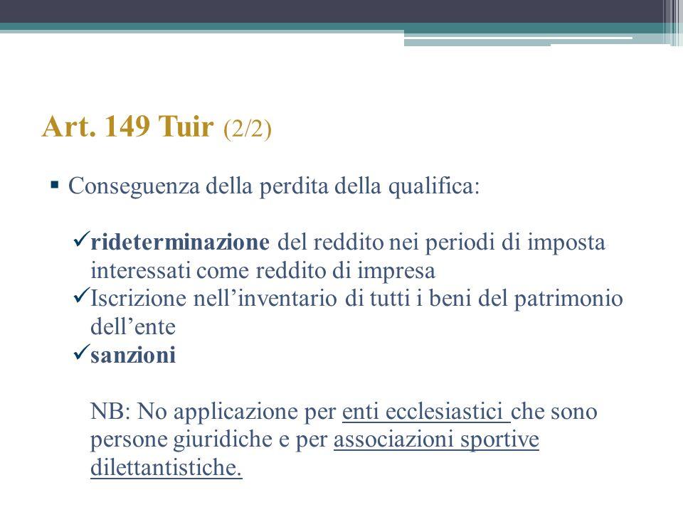Art. 149 Tuir (2/2) Conseguenza della perdita della qualifica: rideterminazione del reddito nei periodi di imposta interessati come reddito di impresa