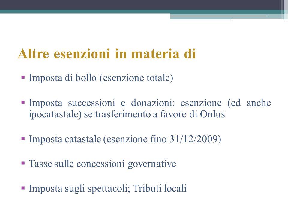Altre esenzioni in materia di Imposta di bollo (esenzione totale) Imposta successioni e donazioni: esenzione (ed anche ipocatastale) se trasferimento