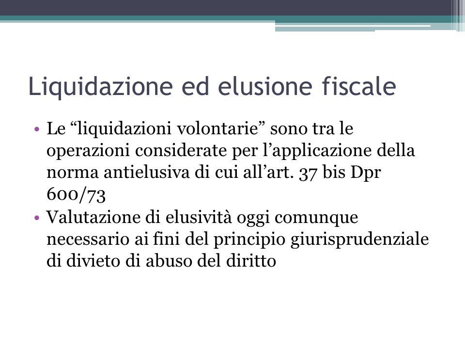 Liquidazione ed elusione fiscale Le liquidazioni volontarie sono tra le operazioni considerate per lapplicazione della norma antielusiva di cui allart.