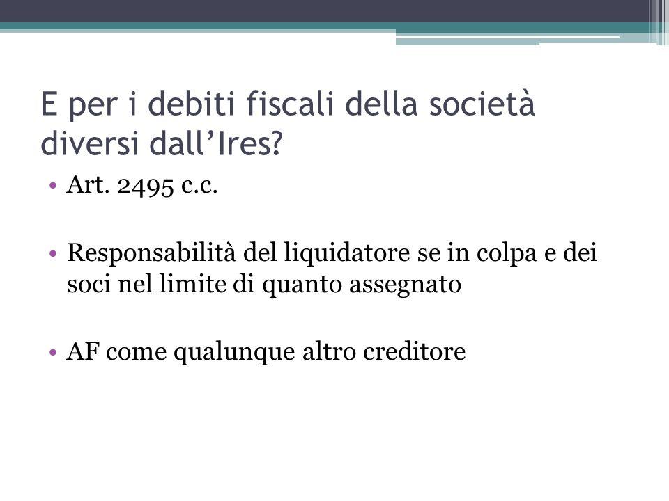 E per i debiti fiscali della società diversi dallIres.