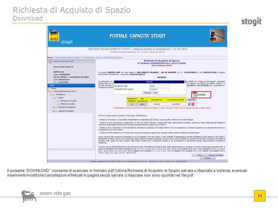 Richiesta di Acquisto di Spazio Download 10 Il pulsante DOWNLOAD consente di scaricare in formato pdf lultima Richiesta di Acquisto di Spazio salvata