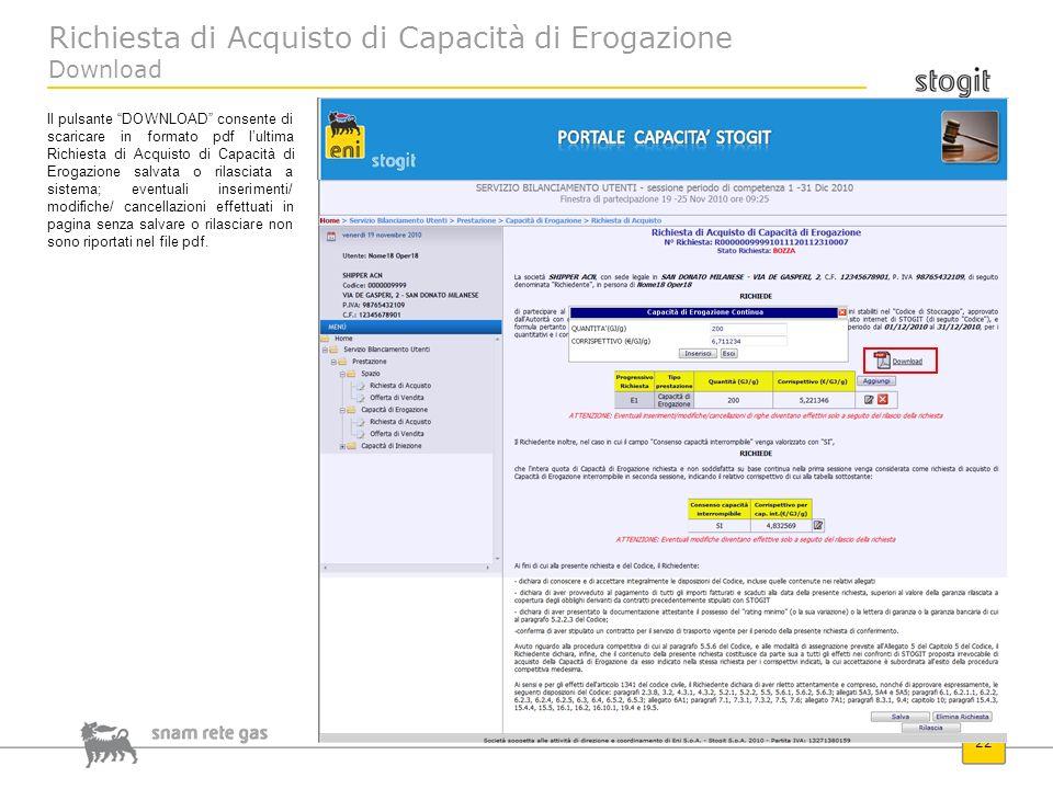 Richiesta di Acquisto di Capacità di Erogazione Download 22 Il pulsante DOWNLOAD consente di scaricare in formato pdf lultima Richiesta di Acquisto di
