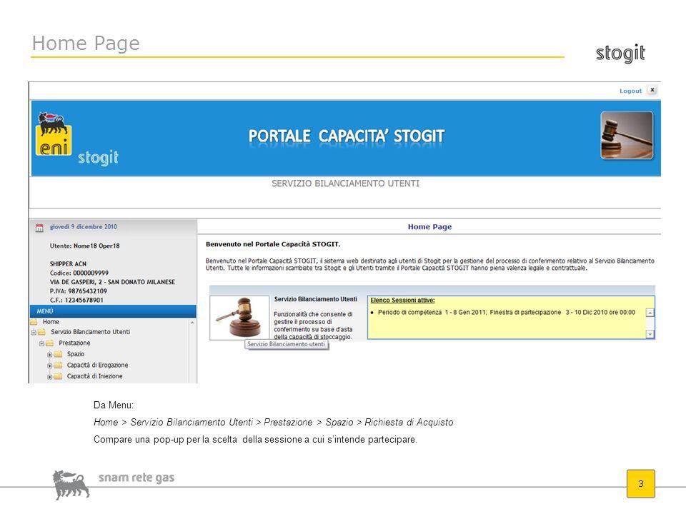 Home Page 3 Da Menu: Home > Servizio Bilanciamento Utenti > Prestazione > Spazio > Richiesta di Acquisto Compare una pop-up per la scelta della sessio