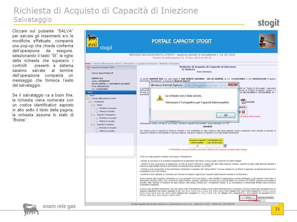 Richiesta di Acquisto di Capacità di Iniezione Salvataggio 31 Cliccare sul pulsante SALVA per salvare gli inserimenti e/o le modifiche effettuate; com