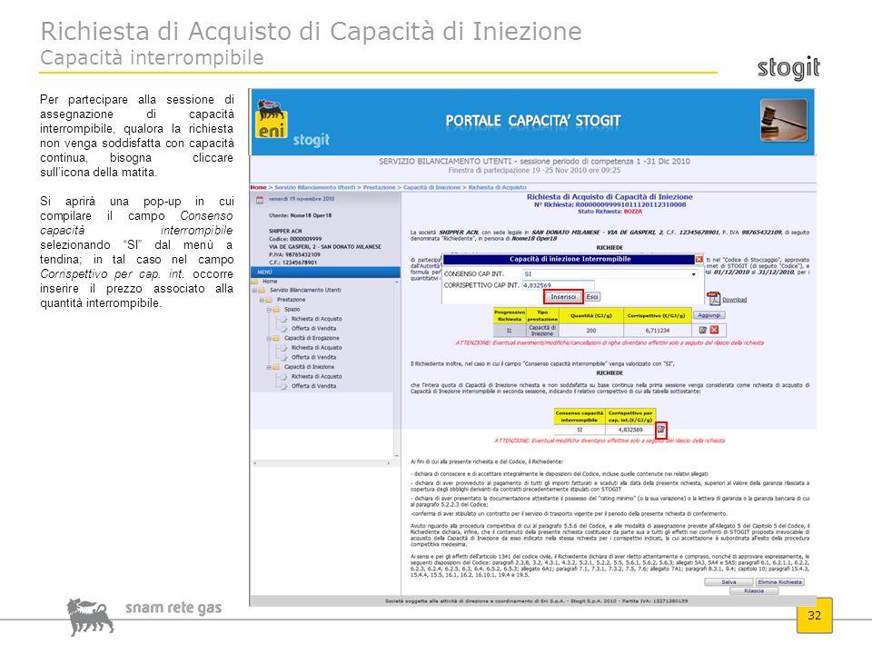 Richiesta di Acquisto di Capacità di Iniezione Capacità interrompibile 32 Per partecipare alla sessione di assegnazione di capacità interrompibile, qu