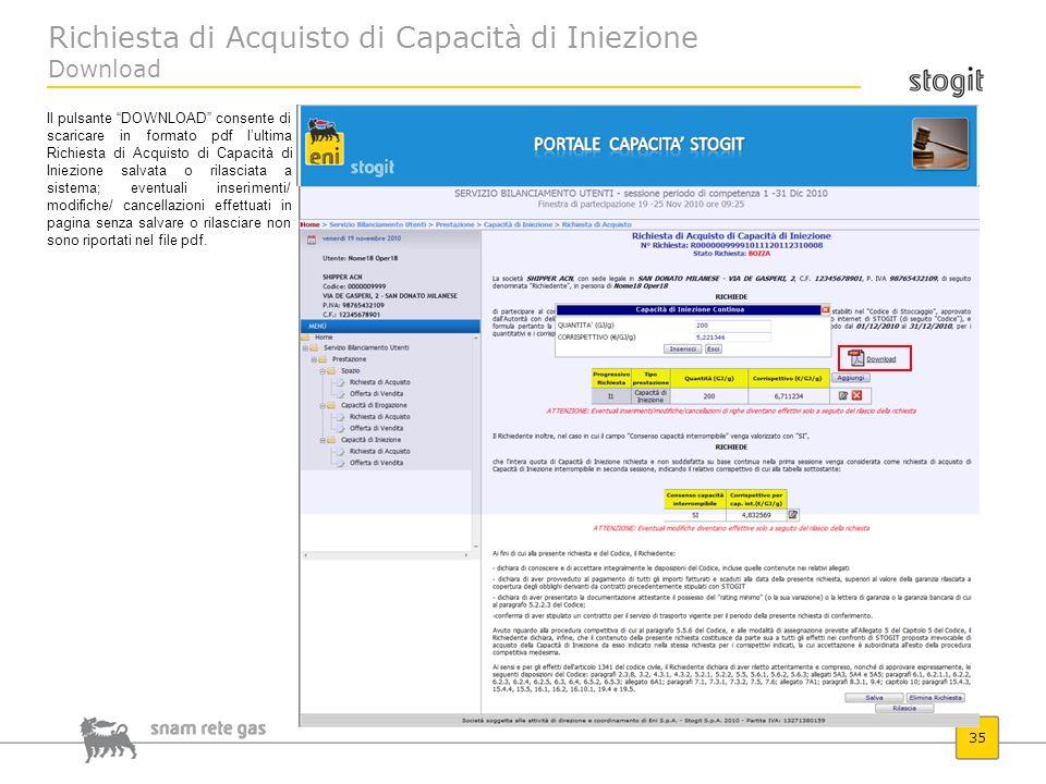 Richiesta di Acquisto di Capacità di Iniezione Download 35 Il pulsante DOWNLOAD consente di scaricare in formato pdf lultima Richiesta di Acquisto di