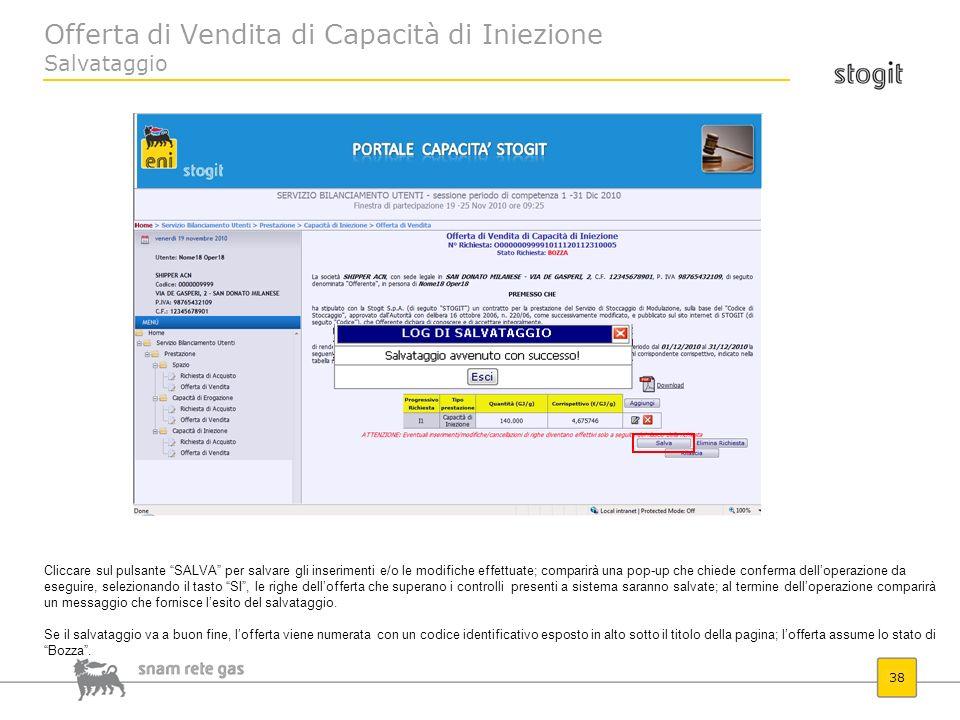 Offerta di Vendita di Capacità di Iniezione Salvataggio 38 Cliccare sul pulsante SALVA per salvare gli inserimenti e/o le modifiche effettuate; compar
