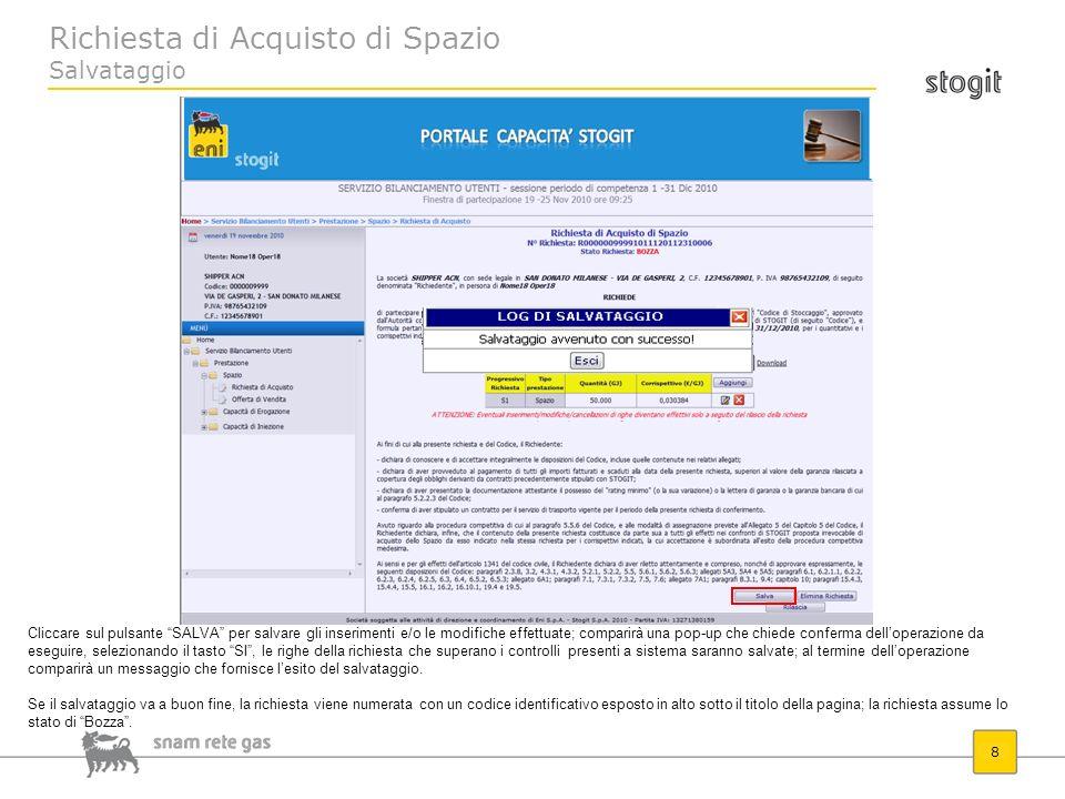 Richiesta di Acquisto di Spazio Salvataggio 8 Cliccare sul pulsante SALVA per salvare gli inserimenti e/o le modifiche effettuate; comparirà una pop-u