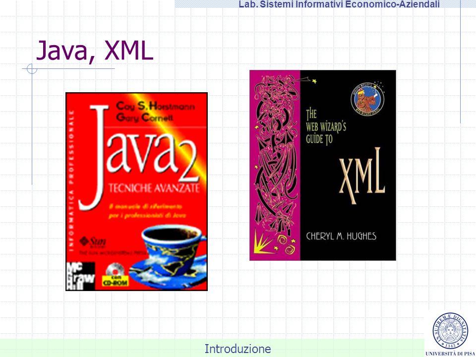 Introduzione Lab. Sistemi Informativi Economico-Aziendali Java, XML