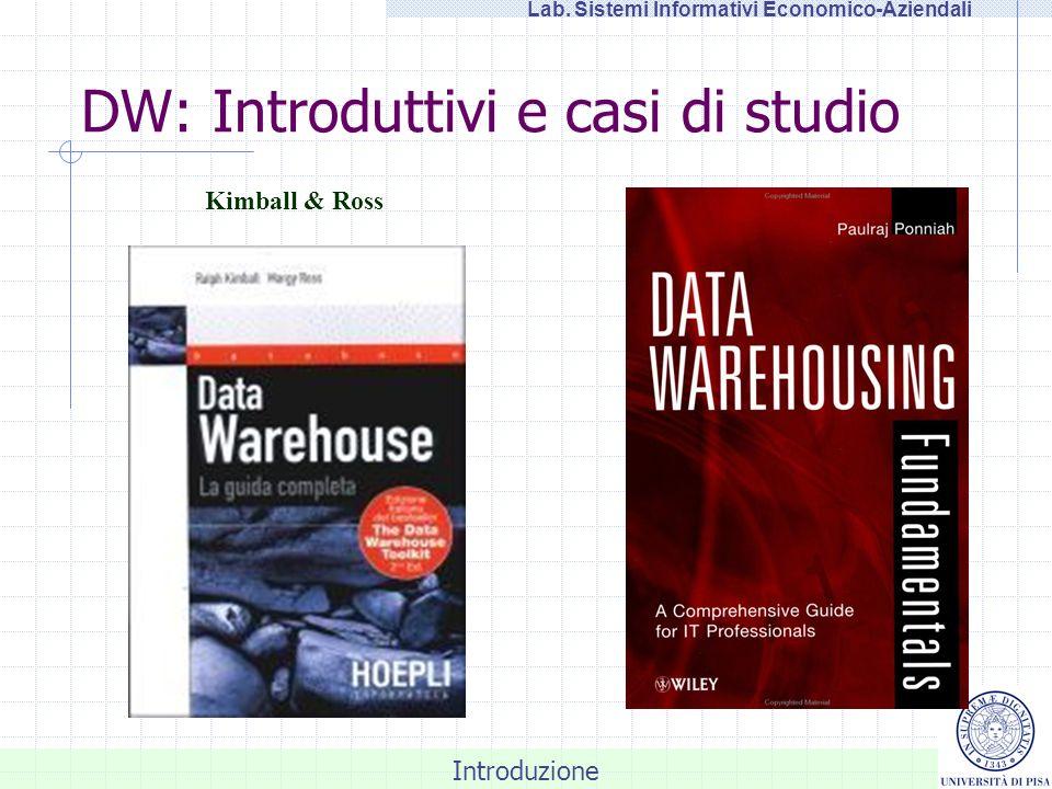 Introduzione Lab. Sistemi Informativi Economico-Aziendali DW: Introduttivi e casi di studio Kimball & Ross