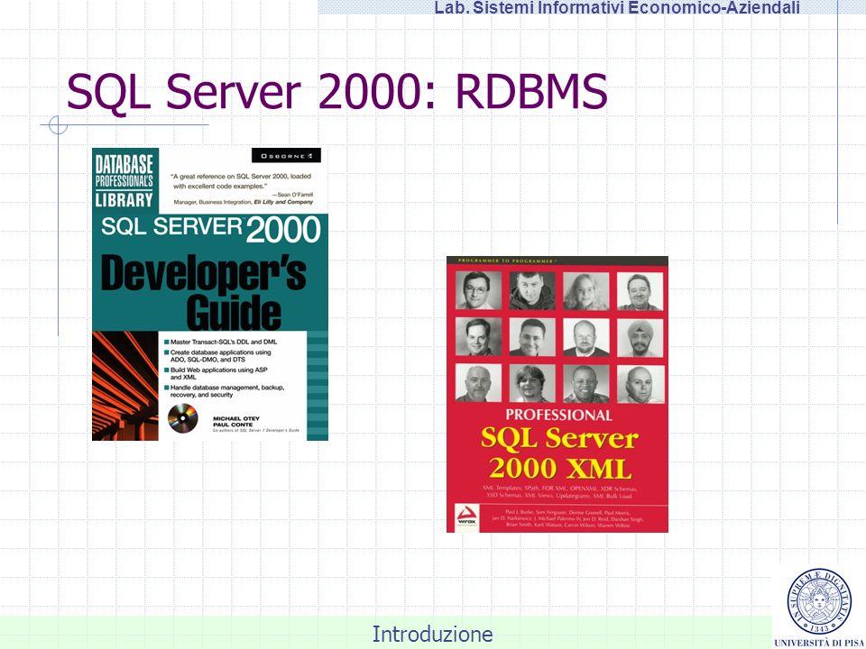 Introduzione Lab. Sistemi Informativi Economico-Aziendali SQL Server 2000: RDBMS