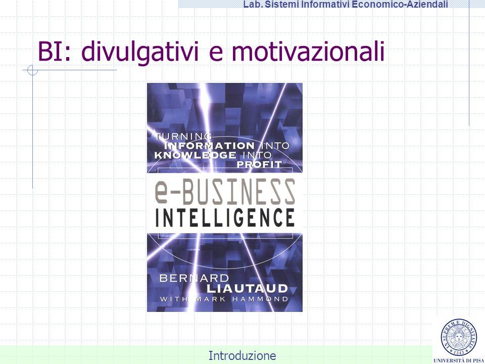 Introduzione Lab. Sistemi Informativi Economico-Aziendali BI: divulgativi e motivazionali