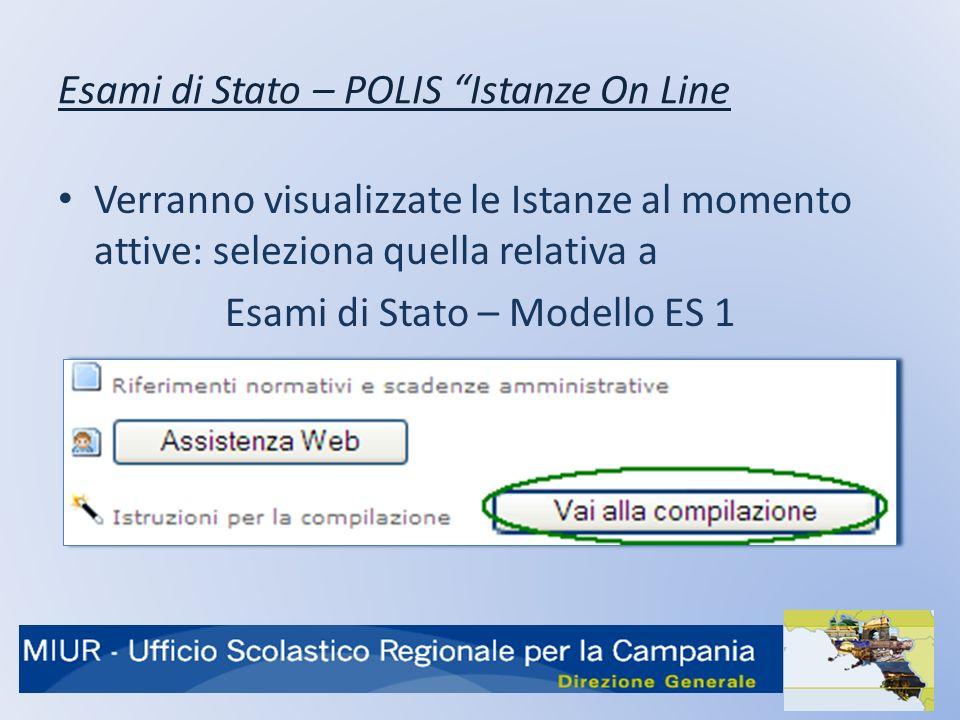 Esami di Stato – POLIS Istanze On Line Verranno visualizzate le Istanze al momento attive: seleziona quella relativa a Esami di Stato – Modello ES 1