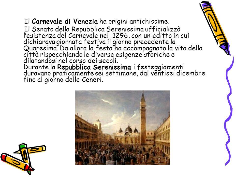 Il Carnevale di Venezia ha origini antichissime.