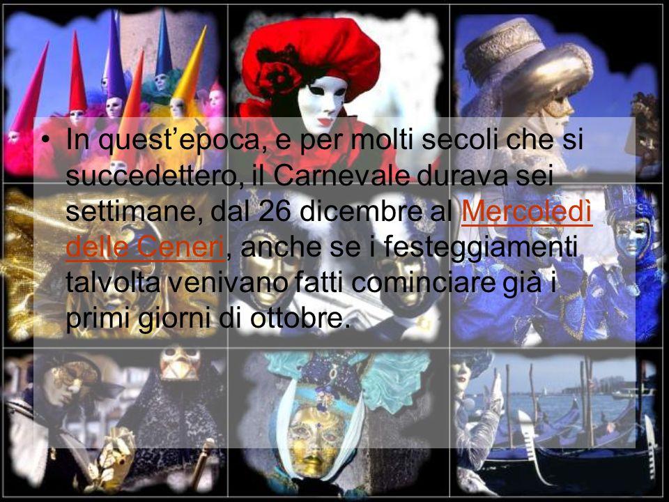 CARNEVALE DI VENEZIA ANTICO Il primo documento ufficiale che dichiara il Carnevale di Venezia una festa pubblica è un editto del 1296, quando il Senat