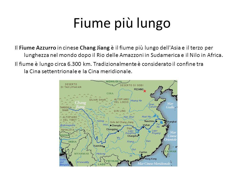 Fiume più lungo Il Fiume Azzurro in cinese Chang Jiang è il fiume più lungo dell'Asia e il terzo per lunghezza nel mondo dopo il Rio delle Amazzoni in