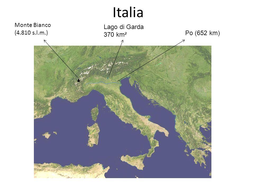 Italia Monte Bianco (4.810 s.l.m.) Po (652 km) Lago di Garda 370 km²