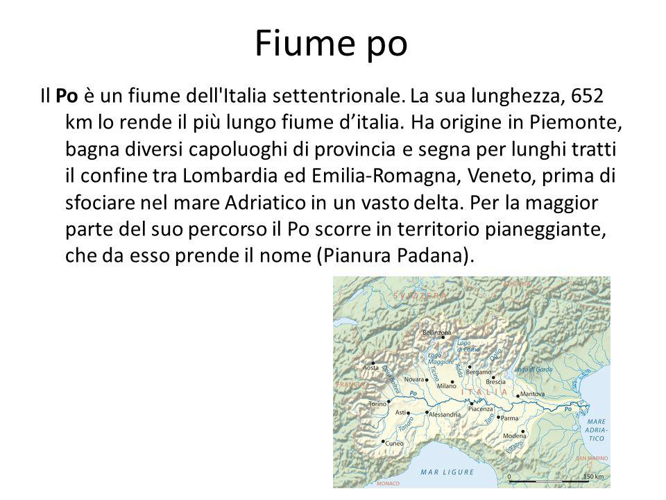 Fiume po Il Po è un fiume dell'Italia settentrionale. La sua lunghezza, 652 km lo rende il più lungo fiume ditalia. Ha origine in Piemonte, bagna dive