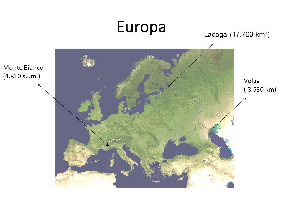 Europa Monte Bianco (4.810 s.l.m.) Volga ( 3.530 km) Ladoga (17.700 km²)
