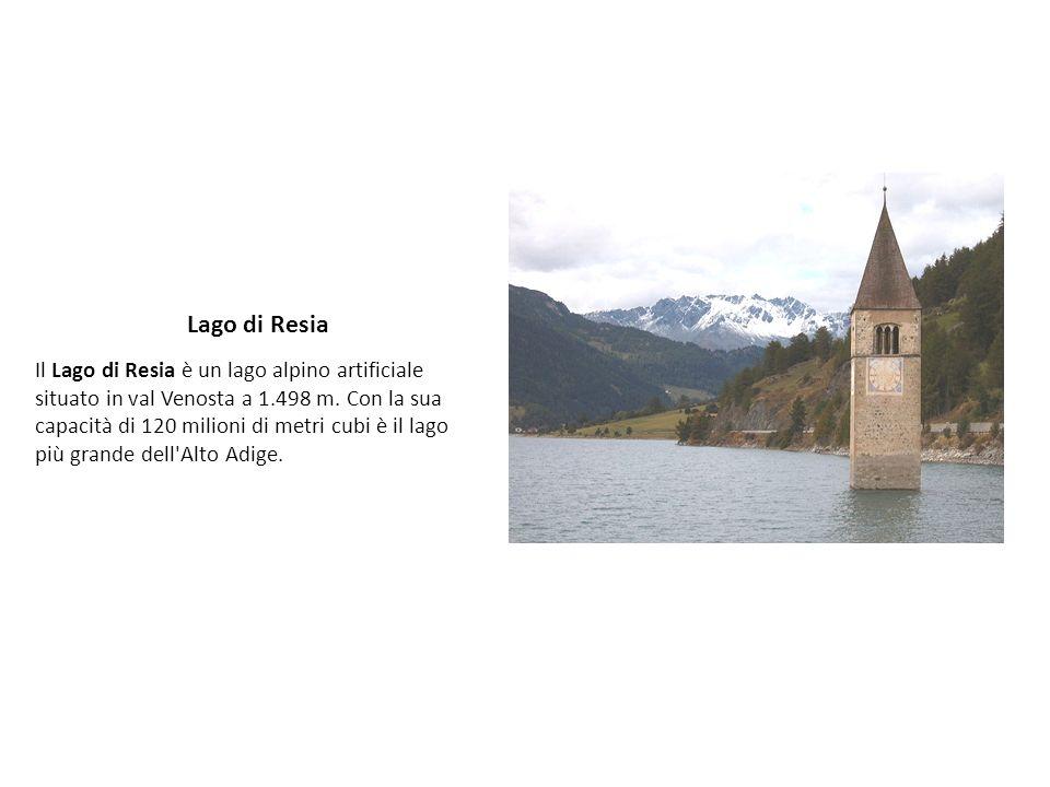 Lago di Resia Il Lago di Resia è un lago alpino artificiale situato in val Venosta a 1.498 m. Con la sua capacità di 120 milioni di metri cubi è il la