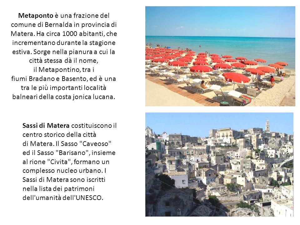 Metaponto è una frazione del comune di Bernalda in provincia di Matera. Ha circa 1000 abitanti, che incrementano durante la stagione estiva. Sorge nel