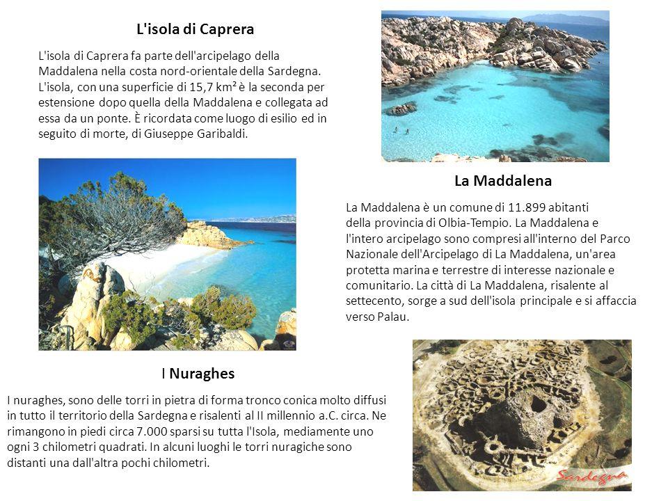 L'isola di Caprera L'isola di Caprera fa parte dell'arcipelago della Maddalena nella costa nord-orientale della Sardegna. L'isola, con una superficie