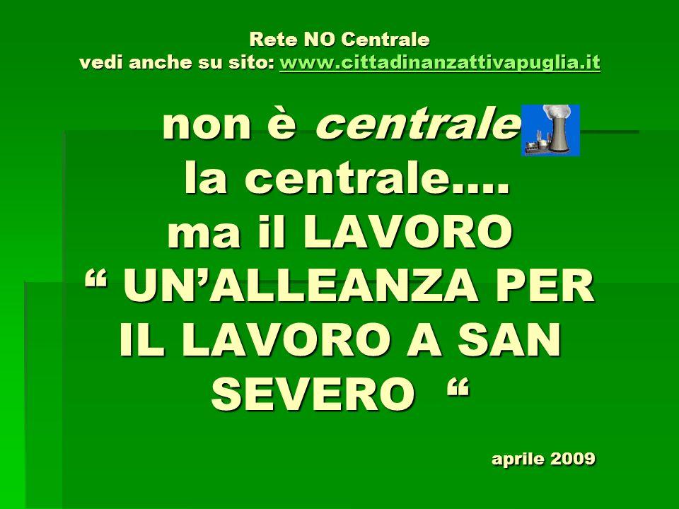 Rete NO Centrale vedi anche su sito: www.cittadinanzattivapuglia.it non è centrale la centrale….