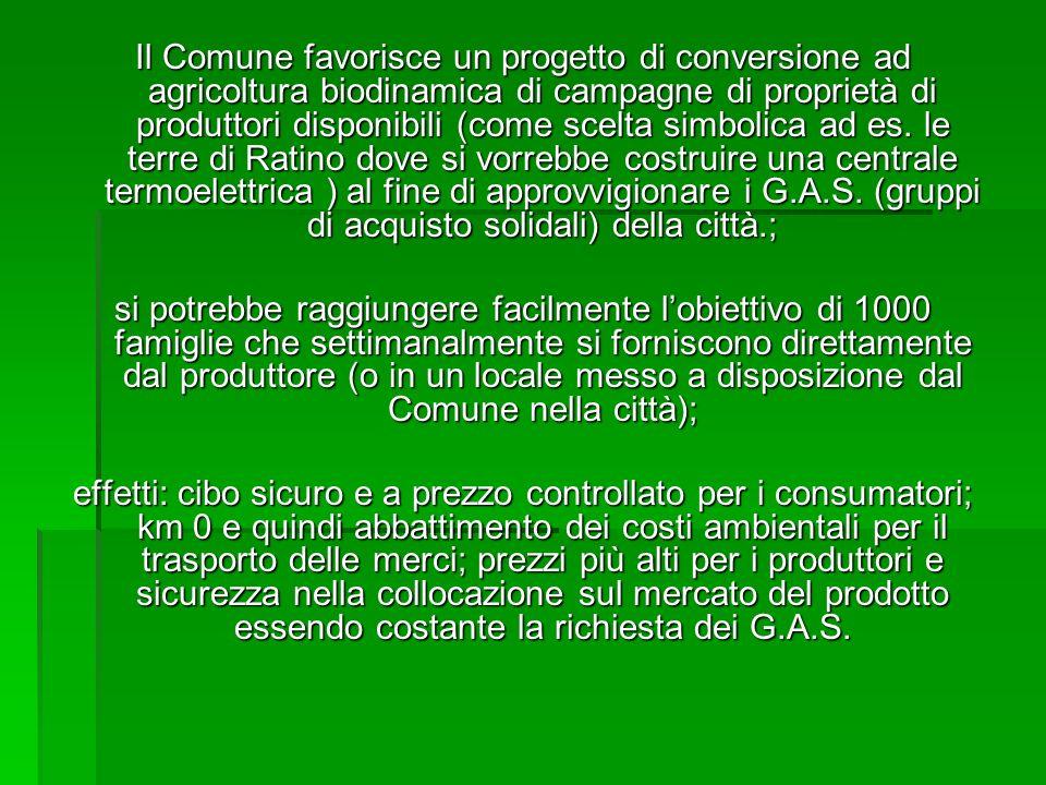 Il Comune favorisce un progetto di conversione ad agricoltura biodinamica di campagne di proprietà di produttori disponibili (come scelta simbolica ad es.