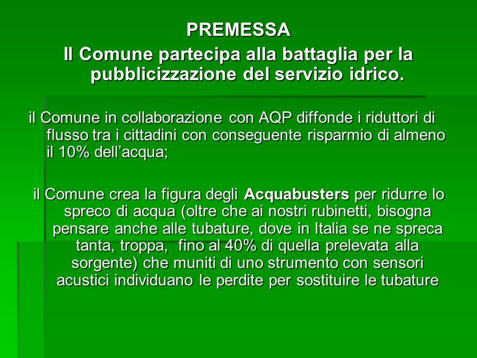 PREMESSA Il Comune partecipa alla battaglia per la pubblicizzazione del servizio idrico.