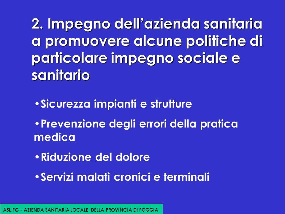 2. Impegno dellazienda sanitaria a promuovere alcune politiche di particolare impegno sociale e sanitario Sicurezza impianti e strutture Prevenzione d