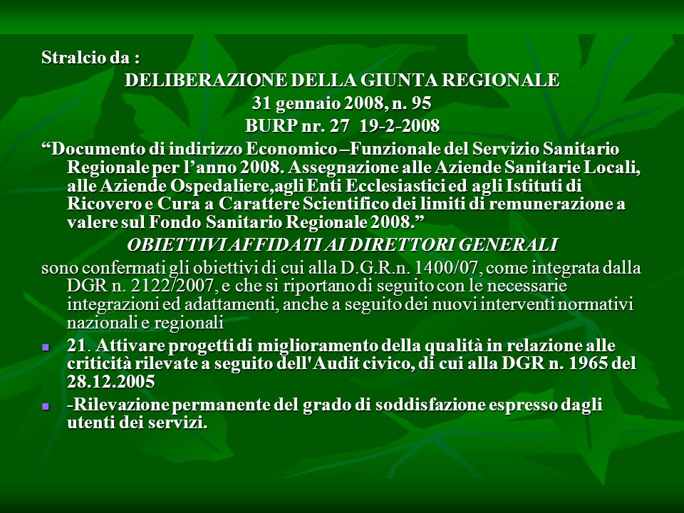 Stralcio da : DELIBERAZIONE DELLA GIUNTA REGIONALE 31 gennaio 2008, n.