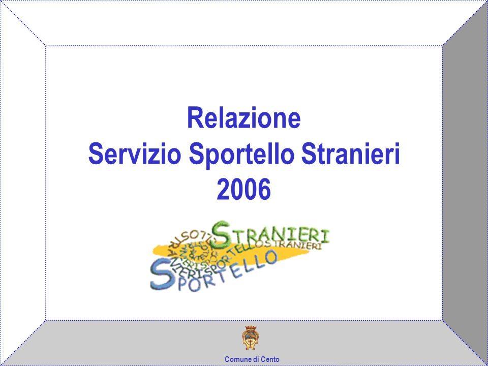 Relazione Servizio Sportello Stranieri 2006 Comune di Cento