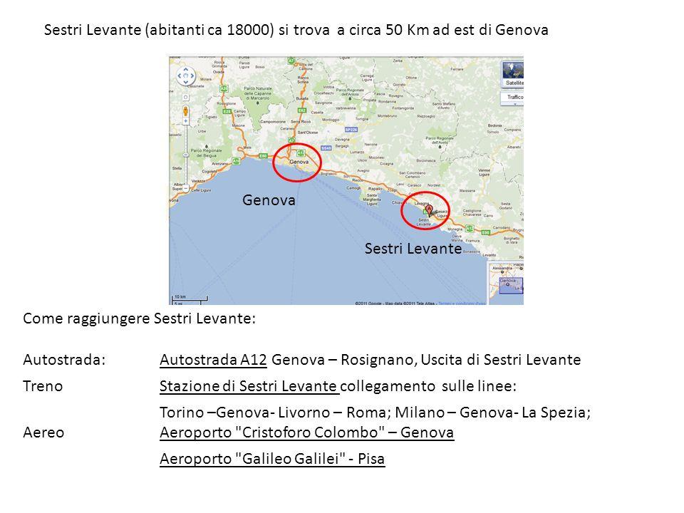 Genova Sestri Levante Come raggiungere Sestri Levante: Autostrada: Autostrada A12 Genova – Rosignano, Uscita di Sestri Levante TrenoStazione di Sestri