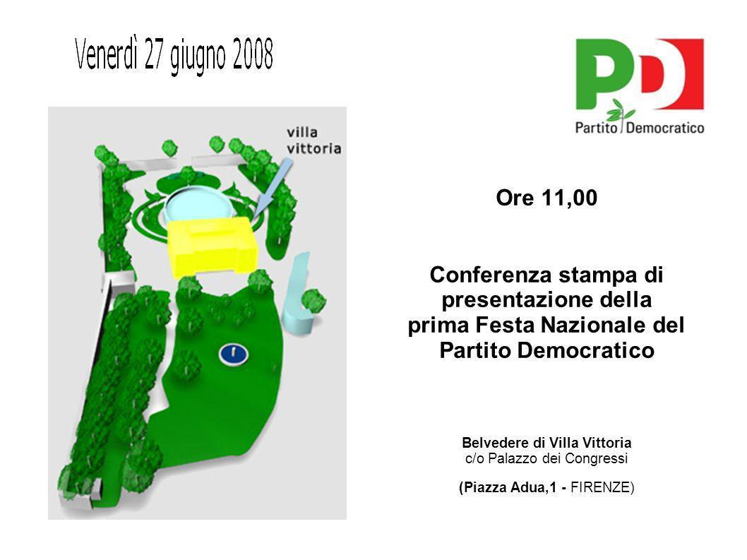 Ore 11,00 Conferenza stampa di presentazione della prima Festa Nazionale del Partito Democratico Belvedere di Villa Vittoria c/o Palazzo dei Congressi (Piazza Adua,1 - FIRENZE)