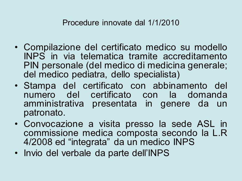 Procedure innovate dal 1/1/2010 Compilazione del certificato medico su modello INPS in via telematica tramite accreditamento PIN personale (del medico