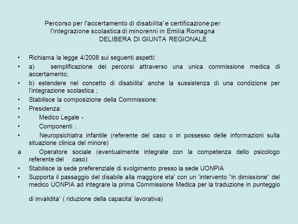 Percorso per l'accertamento di disabilita' e certificazione per l'integrazione scolastica di minorenni in Emilia Romagna DELIBERA DI GIUNTA REGIONALE