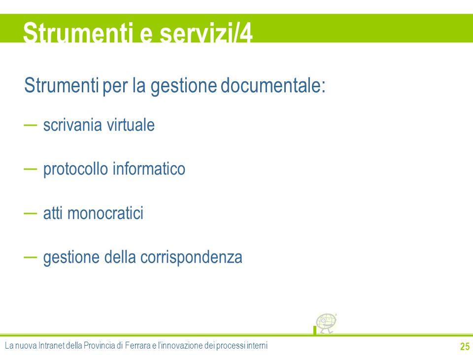 Strumenti e servizi/4 25 Strumenti per la gestione documentale: scrivania virtuale protocollo informatico atti monocratici gestione della corrisponden