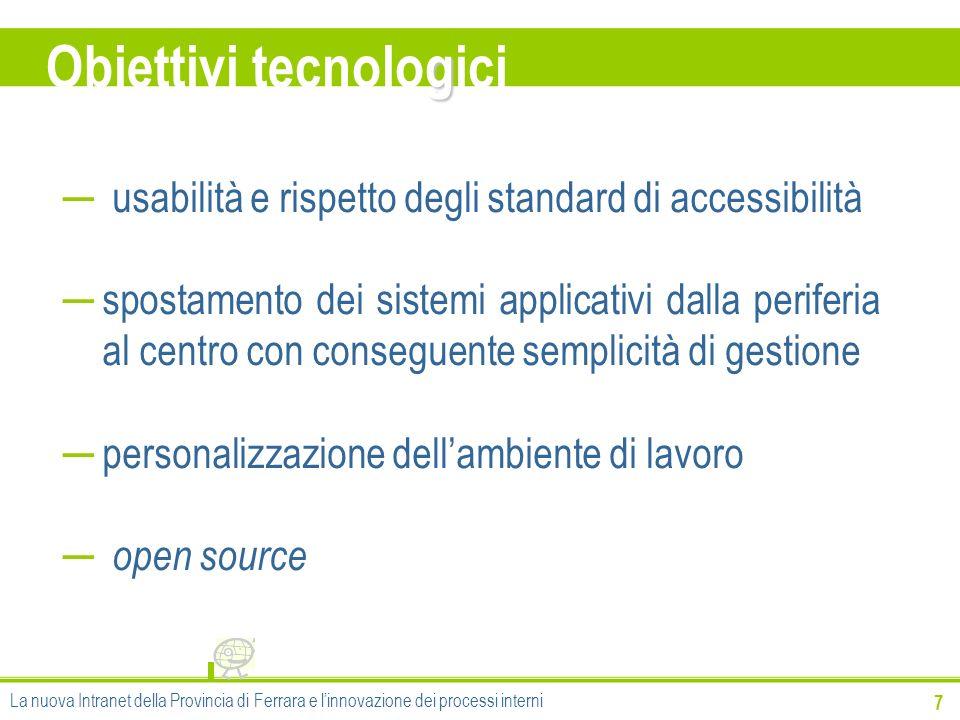 g Obiettivi tecnologici 7 usabilità e rispetto degli standard di accessibilità spostamento dei sistemi applicativi dalla periferia al centro con conse