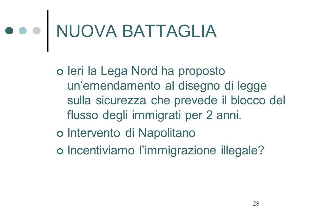 28 NUOVA BATTAGLIA Ieri la Lega Nord ha proposto unemendamento al disegno di legge sulla sicurezza che prevede il blocco del flusso degli immigrati per 2 anni.