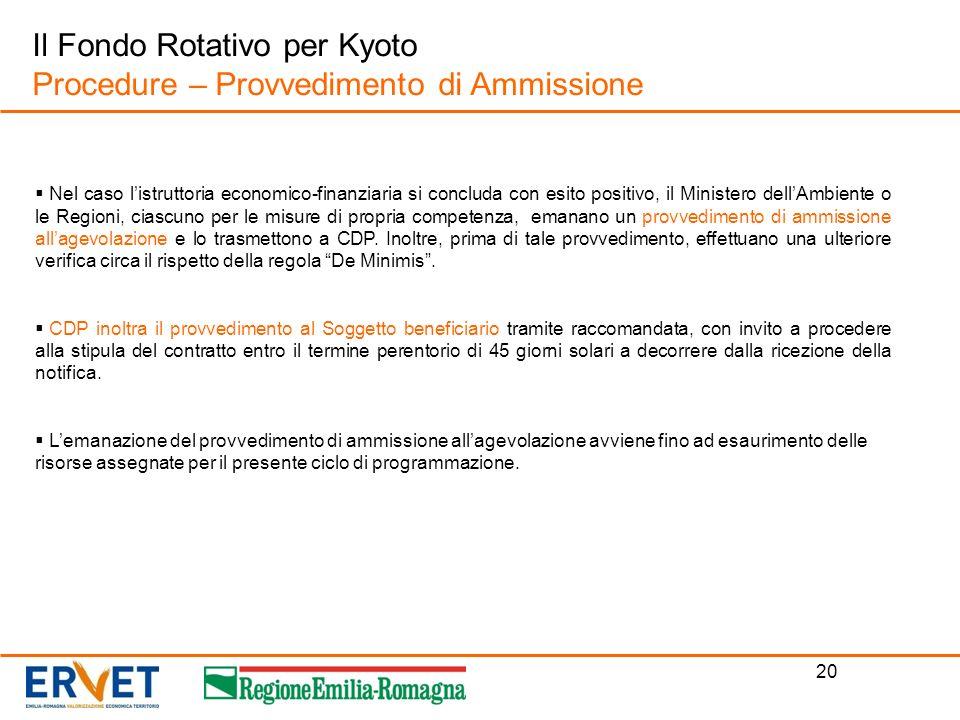 20 Il Fondo Rotativo per Kyoto Procedure – Provvedimento di Ammissione Nel caso listruttoria economico-finanziaria si concluda con esito positivo, il